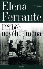 Elena Ferrante: Geniální přítelkyně: Příběh nového jména. Klikněte pro více informací.