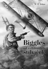 W. E. Johns: Biggles od velbloudích stíhaček. Klikněte pro více informací.