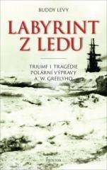 Buddy Levy: Labyrint z ledu. Klikněte pro více informací.