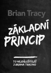 Brian Tracy: Základní princip. Klikněte pro více informací.