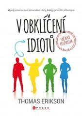 Thomas Erikson: V obklíčení idiotů. Klikněte pro více informací.