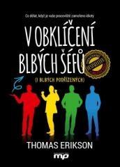 Thomas Erikson: V obklíčení blbých šéfů (i blbých podřízených). Klikněte pro více informací.