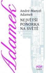 André-Marcel Adamek: Největší ponorka na světě. Klikněte pro více informací.