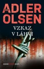 Jussi Adler-Olsen: Vzkaz v láhvi. Klikněte pro více informací.