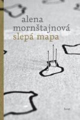 Alena Mornštajnová: Slepá mapa. Klikněte pro více informací.