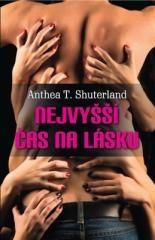 Anthea T. Shuterland: Nejvyšší čas na lásku. Klikněte pro více informací.