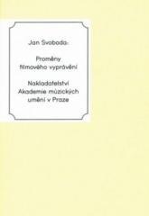 Jan Svoboda: Proměny filmového vyprávění. Klikněte pro více informací.