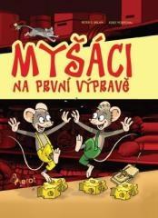 Peter S. Milan: Myšáci na první výpravě. Klikněte pro více informací.