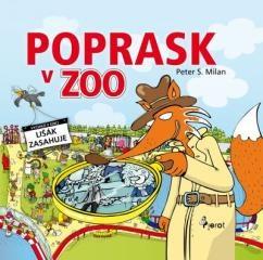 Peter S. Milan: Poprask v ZOO. Klikněte pro více informací.