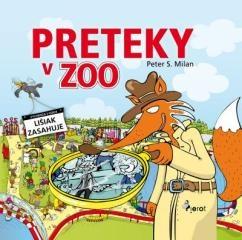 Peter S. Milan: Preteky v Zoo. Klikněte pro více informací.