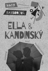 Mary Bassonová: Ella & Kandinský. Klikněte pro více informací.