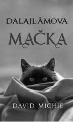 David Michie: Dalajlámova mačka. Klikněte pro více informací.