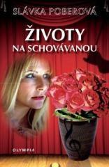 Slávka Poberová: Životy na schovávanou. Klikněte pro více informací.