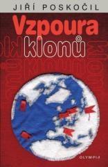 Jiří Poskočil: Vzpoura klonů. Klikněte pro více informací.