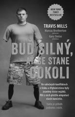 Travis Mills: Buď silný, ať se stane cokoli. Klikněte pro více informací.