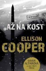 Ellison Cooper: Až na kost. Klikněte pro více informací.