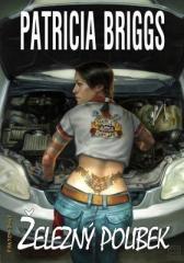 Patricia Briggs: Železný polibek. Klikněte pro více informací.