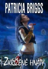 Patricia Briggs: Zkřížené hnáty. Klikněte pro více informací.