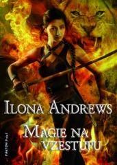 Ilona Andrews: Magie na vzestupu. Klikněte pro více informací.