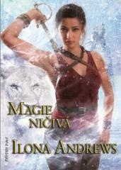 Ilona Andrews: Magie ničivá. Klikněte pro více informací.