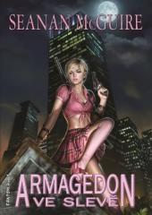 Seanan McGuire: Armagedon ve slevě. Klikněte pro více informací.