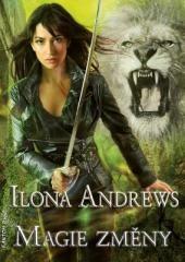 Ilona Andrews: Magie změny. Klikněte pro více informací.