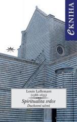 Louis Lallemant: Spiritualita srdce. Klikněte pro více informací.