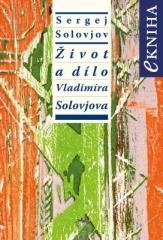 Sergej Solovjov: Život a dílo Vladimíra Solovjova. Klikněte pro více informací.