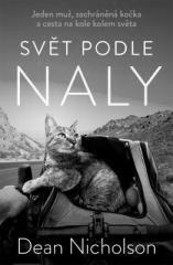 Dean Nicholson: Svět podle Naly: Jeden muž, zachráněná kočka a cesta na kole kolem světa. Klikněte pro více informací.