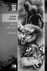 Zdeněk Žemlička: Vlčice a děti noci - část druhá. Klikněte pro více informací.