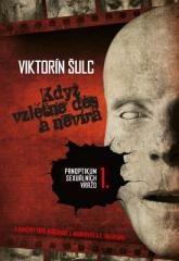 Viktorín Šulc: Když vzlétne děs a nevíra. Klikněte pro více informací.