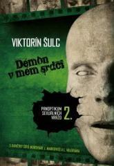 Viktorín Šulc: Démon v mém srdci. Klikněte pro více informací.
