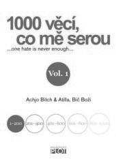Atilla, Bič Boží, Achjo Bitch: 1000 věcí, co mě serou 1. Klikněte pro více informací.