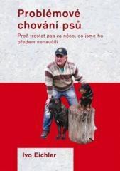 Ivo Eichler: Problémové chování psů. Klikněte pro více informací.