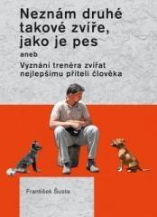 František Šusta: Neznám druhé takové zvíře, jako je pes. Klikněte pro více informací.