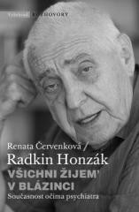 Renata Červenková, Radkin Honzák: Všichni žijem' v blázinci. Klikněte pro více informací.