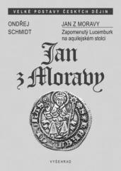 Ondřej Schmidt: Jan z Moravy. Klikněte pro více informací.