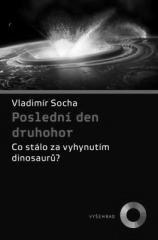 Vladimír Socha: Poslední den druhohor. Klikněte pro více informací.