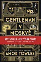Amor Towles: Gentleman v Moskvě. Klikněte pro více informací.