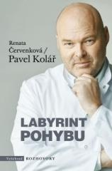 Pavel Kolář, Renata Červenková: Labyrint pohybu. Klikněte pro více informací.