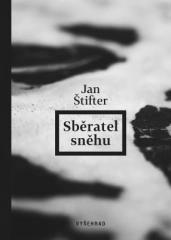 Jan Štifter: Sběratel sněhu. Klikněte pro více informací.