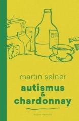 Martin Selner: Autismus & Chardonnay. Klikněte pro více informací.