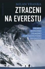 Milan Vranka: Ztraceni na Everestu. Klikněte pro více informací.