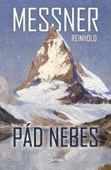 Reinhold Messner: Pád nebes. Klikněte pro více informací.