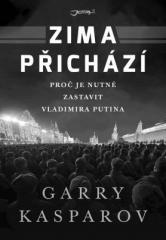 Garry Kasparov: Zima přichází. Klikněte pro více informací.
