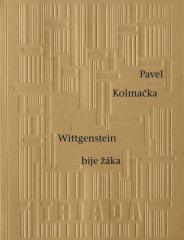 Pavel Kolmačka: Wittgenstein bije žáka. Klikněte pro více informací.