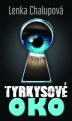 Lenka Chalupová: Tyrkysové oko. Klikněte pro více informací.