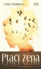 Lenka Chalupová: Ptačí žena. Klikněte pro více informací.