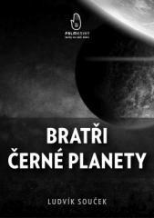 Ludvík Souček: Bratři černé planety. Klikněte pro více informací.