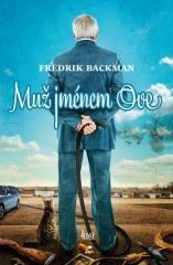 Fredrik Backman: Muž jménem Ove. Klikněte pro více informací.